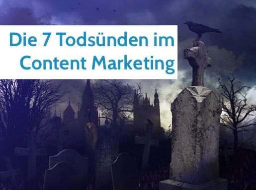 Die 7 Todsünden im Content Marketing