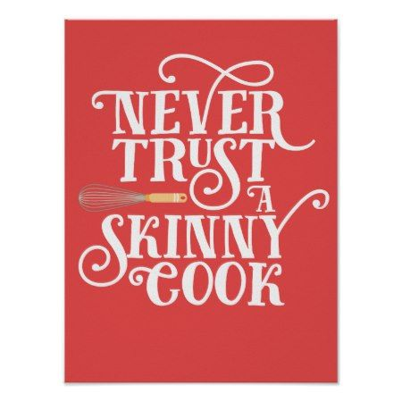 Never Trust A Skinny Cook Funny Quote Poster - click/tap to personalize and buy