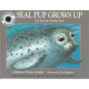 Seal Pup Grows Up: The Story of a Harbor Seal (Smithsonian Oceanic Collection)