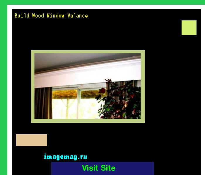 Build Wood Window Valance 211916 - The Best Image Search