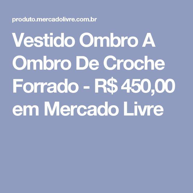 Vestido Ombro A Ombro De Croche Forrado - R$ 450,00 em Mercado Livre