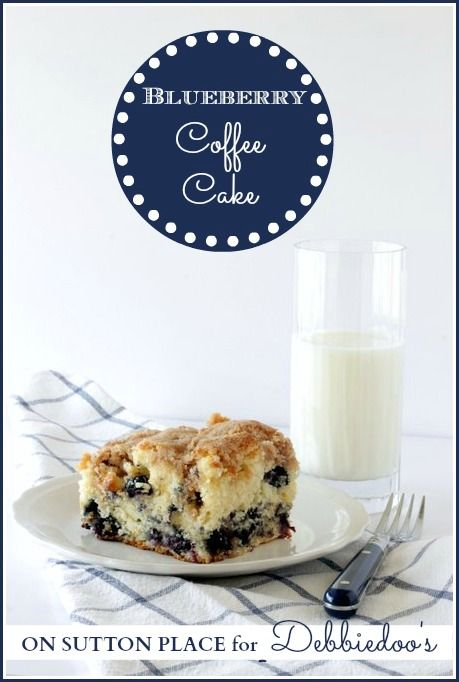 Fresh Blueberry Coffee Cake | On Sutton Place for Debbiedoo's