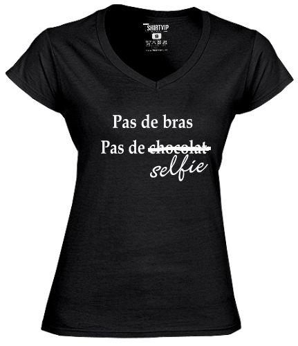 Pas de bras pas de c̶h̶o̶c̶o̶l̶a̶t̶  selfie  TshirtVIP The French Humour Company http://www.tshirtvip.com/detail-femme/pas-de-bras-pas-de-selfie
