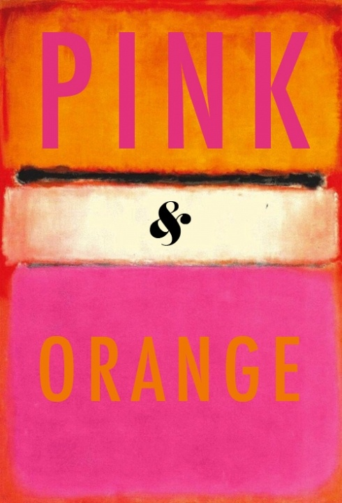 mark-rothko_pink-and-orange (painting) . . . don't be afraid to add these colors within ones's selection of clothing!