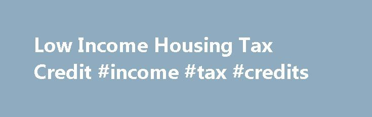 Low Income Housing Tax Credit #income #tax #credits http://incom.nef2.com/2017/04/27/low-income-housing-tax-credit-income-tax-credits/  #low income house # Low Income Housing Tax Credit Memorandum Of Understanding Among The Department Of The Treasury, The Department Of Housing And Urban Development, And The Department Of Justice The United States Departments of the Treasury, Housing and Urban Development, and Justice enter into this memorandum of understanding (MOU) in a cooperative effort…