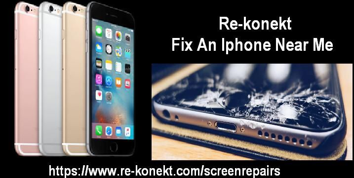 Re Konekt Offers The Best Deals To Fix An Iphone Near Me In United States Iphone Phone Good Things