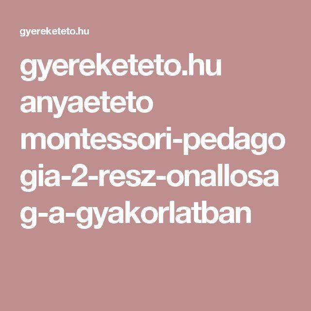 gyereketeto.hu anyaeteto montessori-pedagogia-2-resz-onallosag-a-gyakorlatban