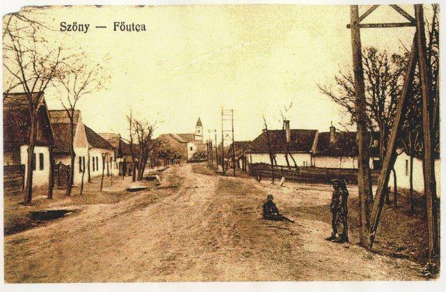 ITTHON VAGY - NÉZZ KÖRÜL NÁLUNK...: Szőny anno / Folytatás a posztban