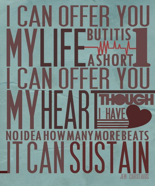 """""""I can offer you my life, but it is a short one. I can offer you my heart, though I have no idea how many more beats it can sustain."""" ~Jem Carstairs is too perfect♥"""
