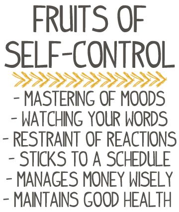 Fruits of Self-Control: Mastering of moods, watching your words, restraint of reactions, sticks to a schedule, manages money wisely, maintains good health. #FruitOfTheSpirit