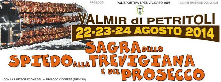Da venerdì 22 a domenica 24 agosto 2014 SAGRA DELLO SPIEDO ALLA TREVIGIANA stand gastronomici e intrattenimento musicale Valmir - Frazione di Petritoli