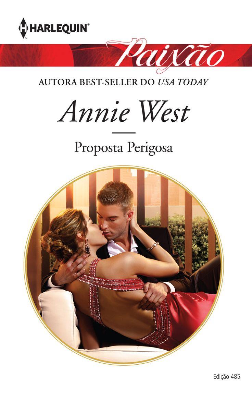 """Paixão 485   """"Proposta Perigosa"""" de Annie West."""