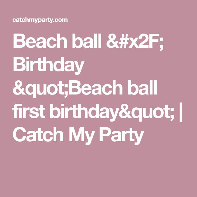 "Beach ball / Birthday ""Beach ball first birthday"" 