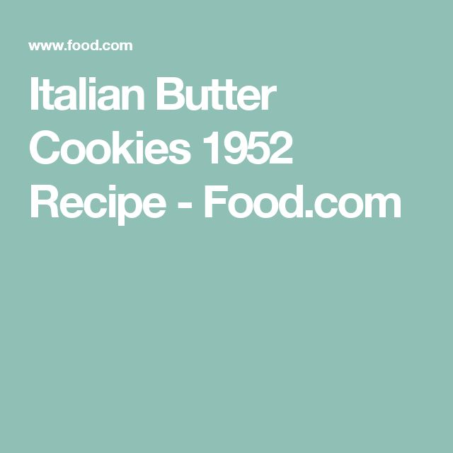 Italian Butter Cookies 1952 Recipe - Food.com