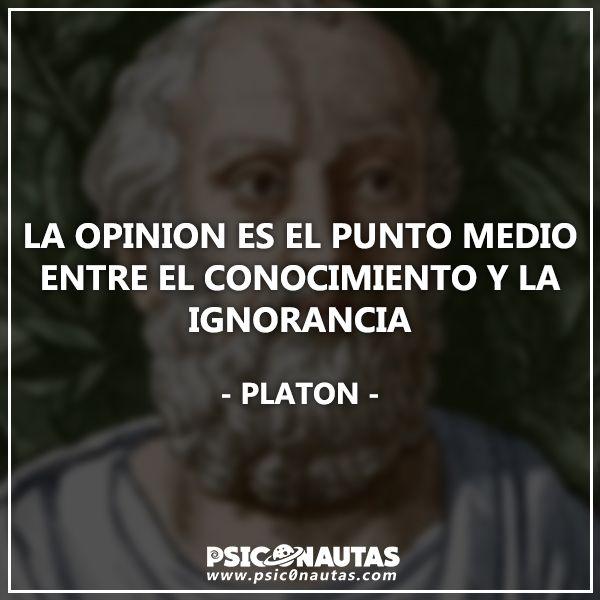 La opinión es el punto medio entre el conocimiento y la ignorancia