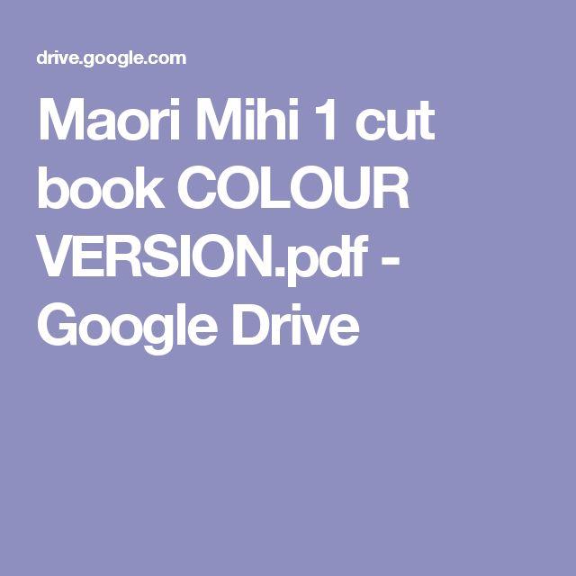 Maori Mihi 1 cut book COLOUR VERSION.pdf - Google Drive