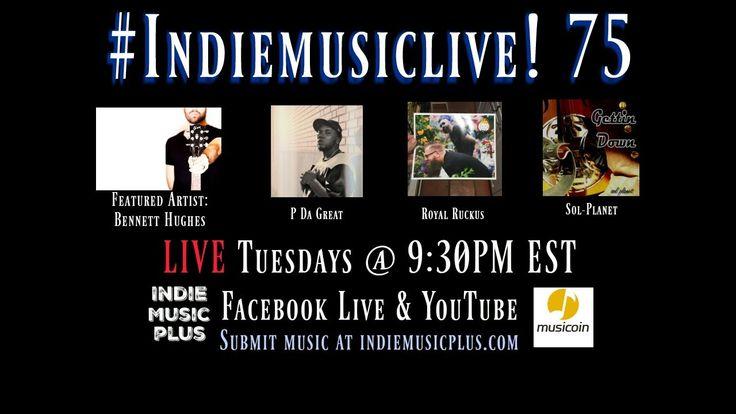 Indie Music LIVE! 75 - Bennett Hughes, Sol-Planet, P Da Great, Abby K - Promote your music NOW http://www.indiemusicplus.ecwid.com