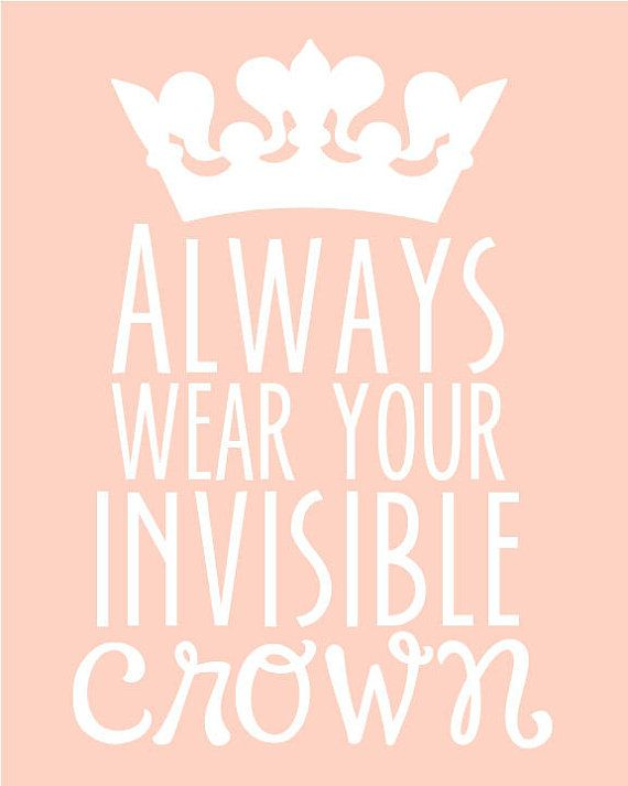 Always Wear Your Invisible Crown Print 8X10 by Malorista on Etsy, $3.00