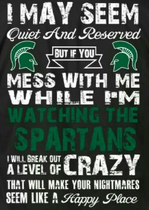 Mess with me while I'm watching the Spartans...