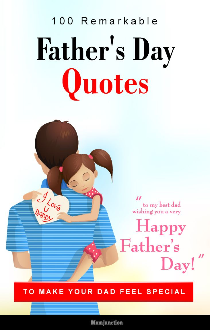 100 Remarkable Father's Day Quotes To Make Your Dad Feel Special