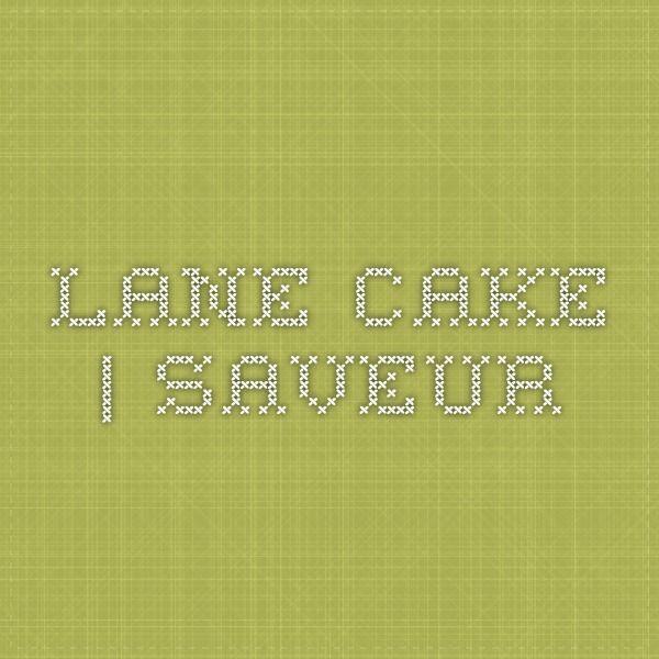 Lane Cake   SAVEUR