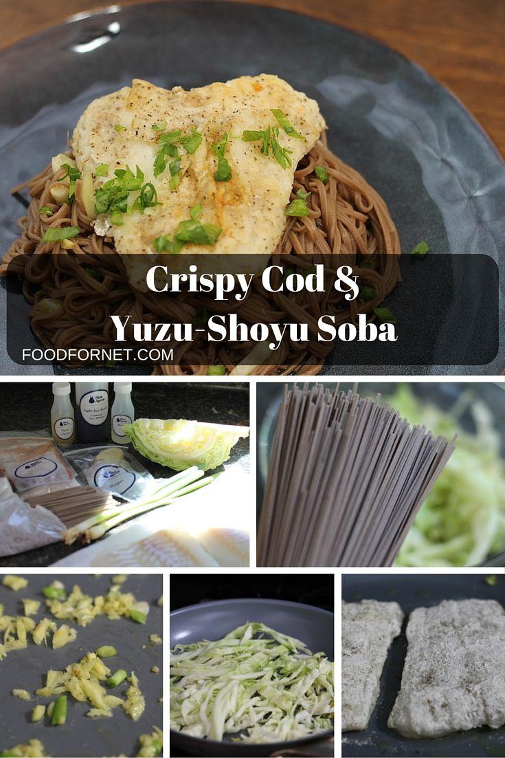Blue apron yuzu kosho -  Crispy Cod Yuzu Shoyu Soba From Blue Apron Reviewed