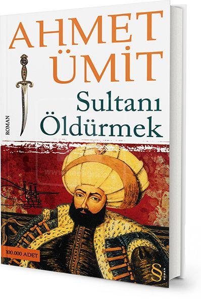 Sultanı Öldürmek - Ahmet Ümit http://www.neokur.com/kitap/72075/sultani-oldurmek