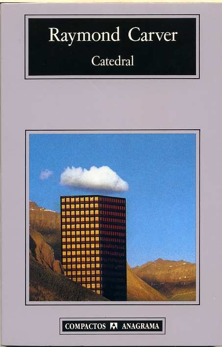 Catedral / Raymond Carver http://fama.us.es/record=b1978719~S5*spi