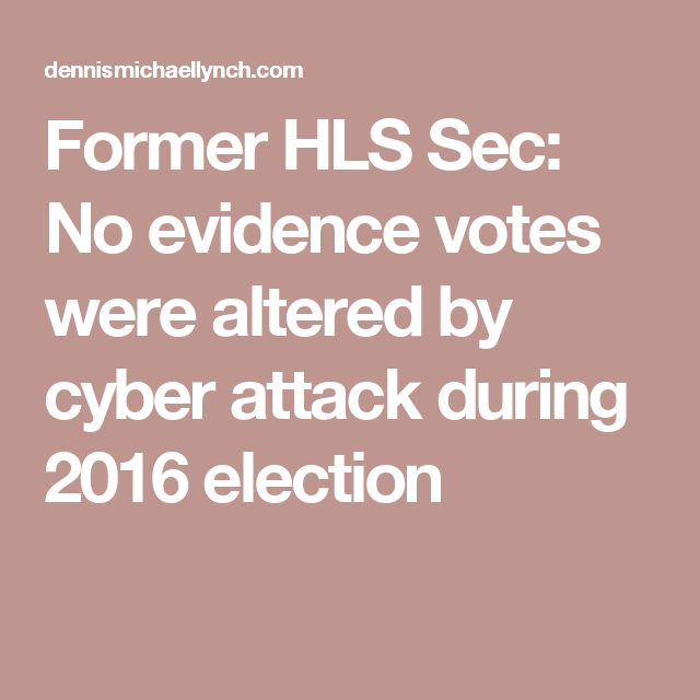 Former HLS Sec: No evidence votes were altered by cyber attack during 2016 election