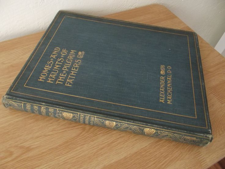 Antique Book - Homes and Haunts of The Pilgrim Fathers - Alexander Macckennal D.D.  - 1899 by rosiesrecycledcrafts on Etsy