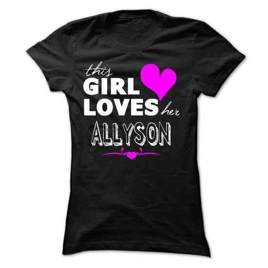 This girl loves her ALLYSON - #gift for her #gift basket. OBTAIN LOWEST PRICE => https://www.sunfrog.com/Names/This-girl-loves-her-ALLYSON-Ladies.html?68278