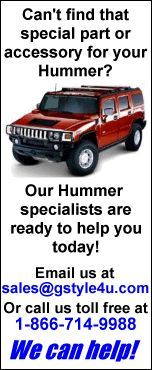 G-Style Hummer Accessories is here to help you personalize your new Hummer H2, Hummer H2 SUT, Hummer H3 and Hummer H3T! From adding a set of custom wheels to helping you build a full blown show Hummer, we have the Accessories and the answers to help you in your endeavor.G-Style Hummer Accessories consistently searches the world to bring you a more diversified product line then any other vender.