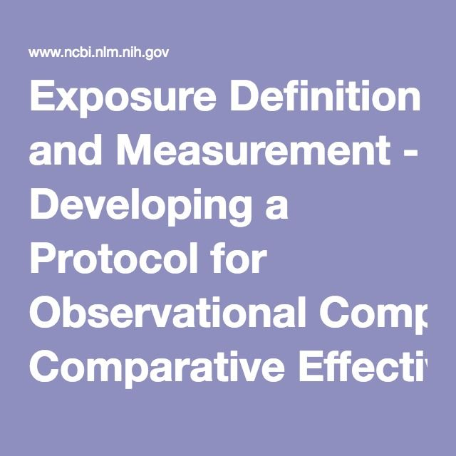 Exposure Definition and Measurement - Developing a Protocol for Observational Comparative Effectiveness Research: A User's Guide - NCBI Bookshelf