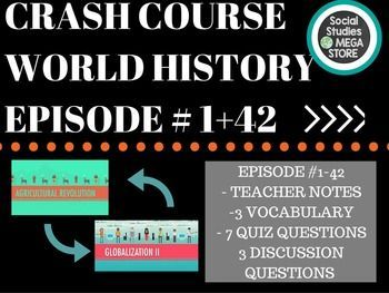 CRASH COURSE WORLD HISTORY Ep. 1-42 Bundle. Included in this download: teacher notes, vocabulary, quiz questions and discussion questions.