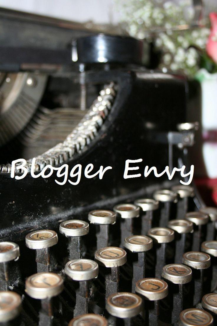 Blogger Envy #BloggingTips #Blogging