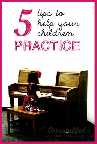 5 tips to help your children practice - this is for me more than my kid. I need to practice my guitar more.