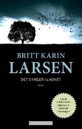 Det synger i lauvet - Britt Karin Larsen