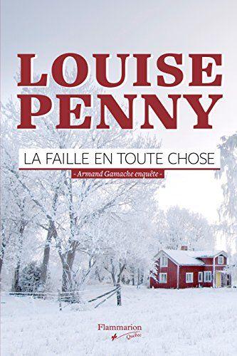 La Faille en toute chose de Louise Penny http://www.amazon.fr/dp/2890776085/ref=cm_sw_r_pi_dp_dyxIvb162B65J