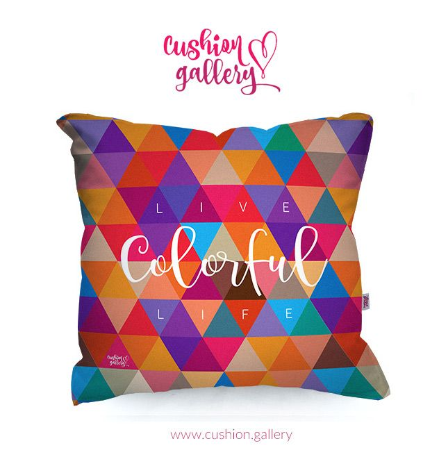 Live COLORFUL Life! Cushion full of colors :)