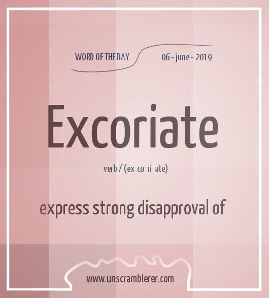 Todays #WordOfTheDay is: Excoriate Synonyms #criticize