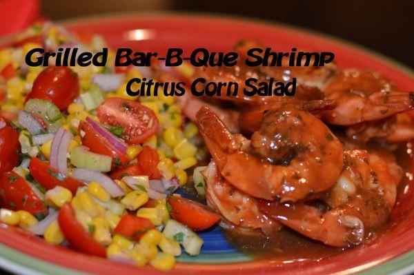 GRILLED BAR-B-QUE SHRIMP WITH CITRUS CORN SALAD | BlackandMarriedWithKids.com