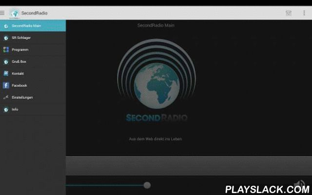 "SecondRadio  Android App - playslack.com , SecondRadio.de sends for you 24 hours a day.The genre of SecondRadio.de has quite a large range.From rock to pop, 80s, 90s, Top100 - but classical music has a home with us. Determines the appropriate music is also for you here.With this app you can listen the Main and the ""German Hit"" channel. So that you can enjoy on the go the stream consists of both channels at the possibility the bandwidth to 48 kbps to reduce without having to compromise on…"