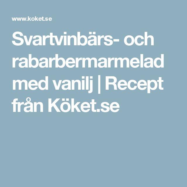 Svartvinbärs- och rabarbermarmelad med vanilj | Recept från Köket.se