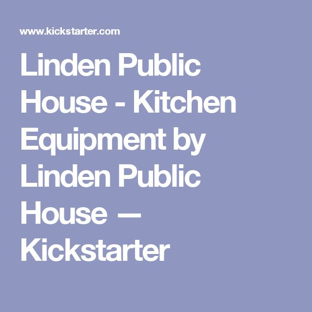 Linden Public House - Kitchen Equipment by Linden Public House —  Kickstarter