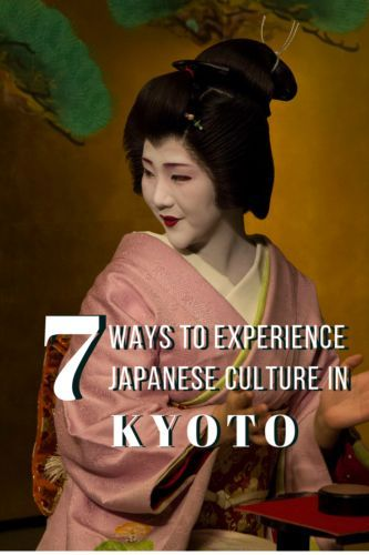 7 ways to experience Japanese culture in Kyoto