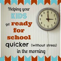 Helping kids get ready for school quicker in the morning  (stress free)  A routine that works.