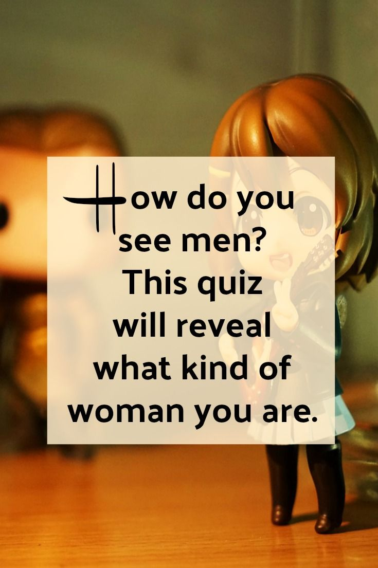 The Way You See Men Will Reveal What Kind of Woman You Are | quiz