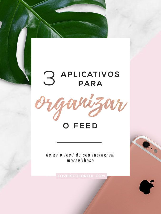 Aplicativos para organizar o feed do instagram