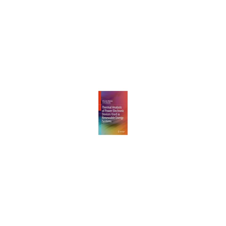 Thermal Analysis of Power Electronic Devices Used in Renewable Energy Systems (Hardcover) (Alhussein