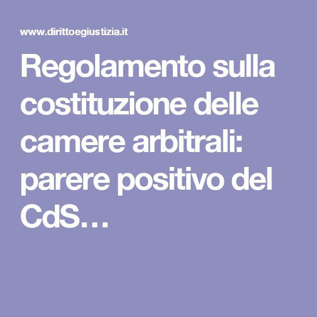 Regolamento sulla costituzione delle camere arbitrali: parere positivo del CdS…